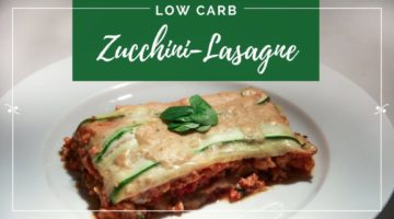 Vegane Low Carb Zucchini-Lasagne
